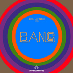 Eriq Johnson Presents BANG