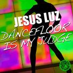Dancefloor Is My Judge