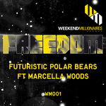 FUTURISTIC POLAR BEARS feat MARCELLA WOODS - Freedom (Front Cover)