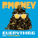 P MONEY feat VINCE HARDER - Everything (Front Cover)