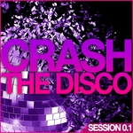 VARIOUS - Crash The Disco (Session 0 1) (Front Cover)