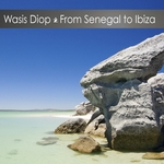 WASIS DIOP - From Senegal To Ibiza (Front Cover)