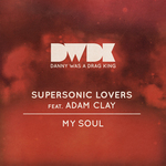 SUPERSONIC LOVERS feat ADAM CLAY - My Soul (Front Cover)