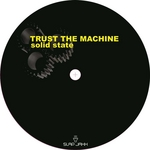 TRUST THE MACHINE - Solid State EP (Front Cover)