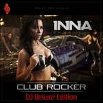 INNA - Club Rocker (DJ Deluxe Edition) (Front Cover)