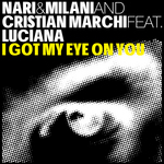 NARI & MILANI/CRISTIAN MARCHI feat LUCIANA - I Got My Eye On You (Front Cover)