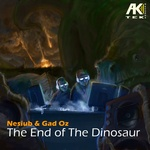 NESIUB & GAD OZ - The End Of The Dinosaur (Front Cover)