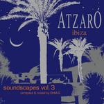 Atzaro Ibiza: Soundscapes Vol 3 (unmixed tracks)