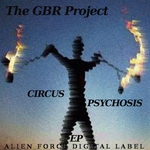 GBR PROJECT, The - Circus Psychosis EP (Front Cover)