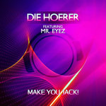 DIE HOERER feat MR EYEZ - Make You Jack! (Front Cover)