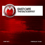 EAST CAFE - The Idle Scientist (Front Cover)