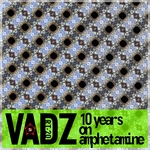 VADZ - 10 Years On Amphetamine (Front Cover)