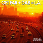GET FAR + DAB - LA (Front Cover)