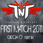 TNT aka TECHNOBOY 'N' TUNEBOY - First Match 2011 (Front Cover)