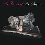SUGARS, The - The Curse Of The Sugars (Front Cover)