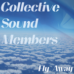 COLLECTIVE SOUND MEMBERS - Fly Away (Front Cover)