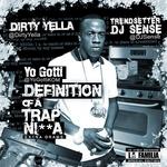 YO GOTTI & DIRTY YELLA - Definition Of A Trap Nigga (Front Cover)