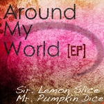 SIR LEMON SLICE & MR PUMPKIN DICE - Around My World EP (Front Cover)