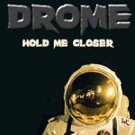 DROME - Hold Me Closer (Front Cover)