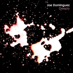 DOMINGUEZ, Joe - Deeply (Front Cover)