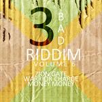 3 Bad Riddim Vol 6