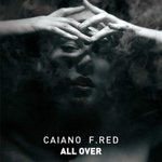 CAIANO & F RED - All Over EP (Front Cover)