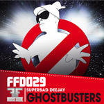 SUPERBAD DEEJAY - Ghostbusters (Front Cover)