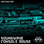 SOUNDWAVE - Console Abuse LP (Back Cover)