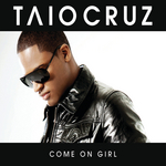 TAIO CRUZ feat LUCIANA CAPORASO - Come On Girl (Front Cover)