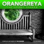 ORANGE, The/VARIOUS - Orangereya: The Secret Garden (mixed by The Orange) (unmixed tracks) (Front Cover)
