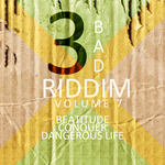 VARIOUS - 3 Bad Riddim Vol 7 (Front Cover)
