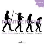 MONERO, Matteo - Primitive Future (Front Cover)