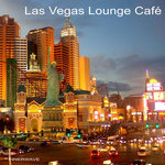 VARIOUS - Las Vegas Lounge Cafe (Front Cover)