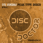 DR KUCHO! - Peak Time Disco (Back Cover)