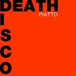 PIATTO - Death Disco (Front Cover)