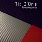 TIP D'ORIS - 7 Days Personal Life (Front Cover)