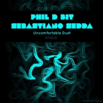 D BIT, Phil & SEBASTIANO SEDDA - Uncomfortable Duet (Front Cover)