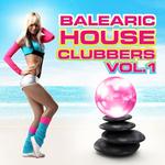 Balearic House Clubbers: Volume 1