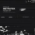 METROTEK - Reclaim EP (Front Cover)