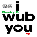 CHEEKY D - I Wub You (Front Cover)