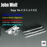 WOLF, John - Enjoy The COCAINE (Front Cover)