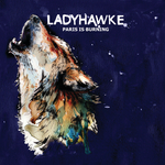 LADYHAWKE - Paris Is Burning (Front Cover)
