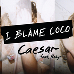 I BLAME COCO feat ROBYN - Caesar (Front Cover)