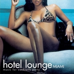 HOTEL LOUNGE SOUND - Hotel Lounge Miami (Music For Cocktails Party) (Front Cover)