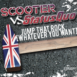 SCOOTER vs STATUS QUO - Jump That Rock (Whatever You Want) (Front Cover)