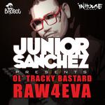 SANCHEZ, Junior & DA OL TRACKY BASTARD - Raw 4 Eva (Front Cover)
