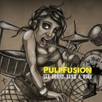 PULPFUSION - Sex Drums Funk & Roll (Front Cover)
