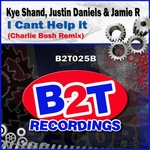 SHAND, Kye/JUSTIN DANIELS & JAMIE R - I Cant Help It (Front Cover)