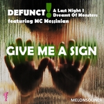 DEFUNCT! & LAST NIGHT I DREAMT OF MONSTERS feat MESSINIAN - Give Me A Sign (Front Cover)