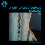 A GUY CALLED GERALD - Umgaia (Front Cover)